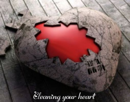 Cleaning your heart.