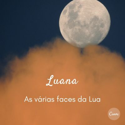 Luana: as várias faces da Lua